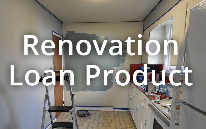 The Renovation Loan Product